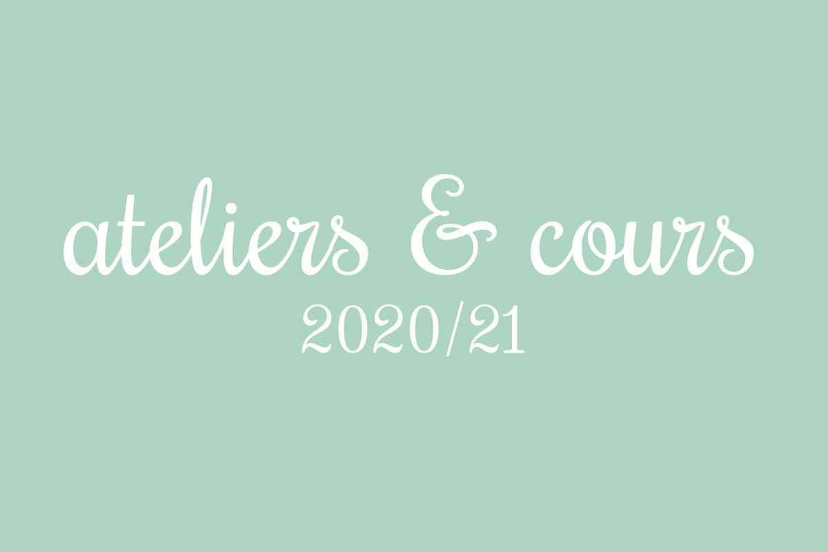 Ateliers & Cours 2020/21